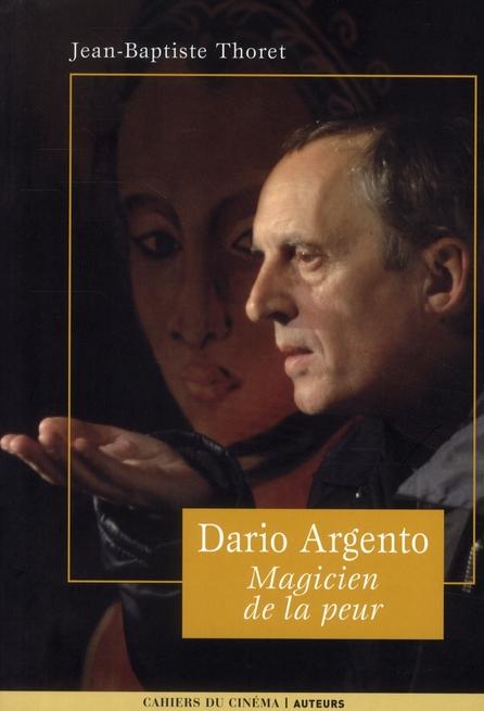 Dario Argento ; magicien de la peur