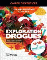 Vente EBooks : Cahier d´exercices Exploration Drogues  - Alain Roy - Lise Ann Ellington
