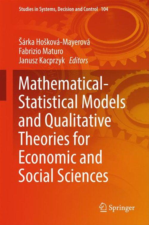 Mathematical-Statistical Models and Qualitative Theories for Economic and Social Sciences  - Janusz Kacprzyk  - Fabrizio Maturo  - Sárka Hosková-Mayerová