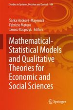 Mathematical-Statistical Models and Qualitative Theories for Economic and Social Sciences  - Fabrizio Maturo - Sárka Hosková-Mayerová - Janusz Kacprzyk