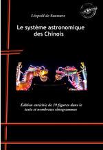 Le système astronomique des Chinois : avec 19 figures dans le texte et nombreux sinogrammes. [Nouv. éd. revue et mise à jour].
