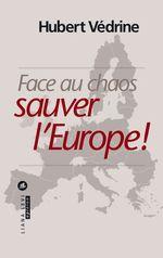 Vente Livre Numérique : Face au chaos, sauver l'Europe !  - Hubert Védrine