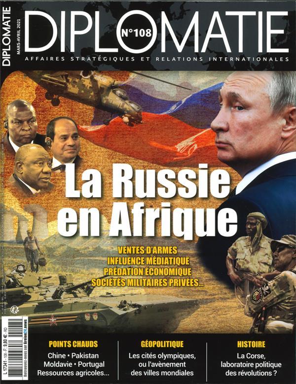 Diplomatie n 108 - la russie en afrique - mars/avril 2021
