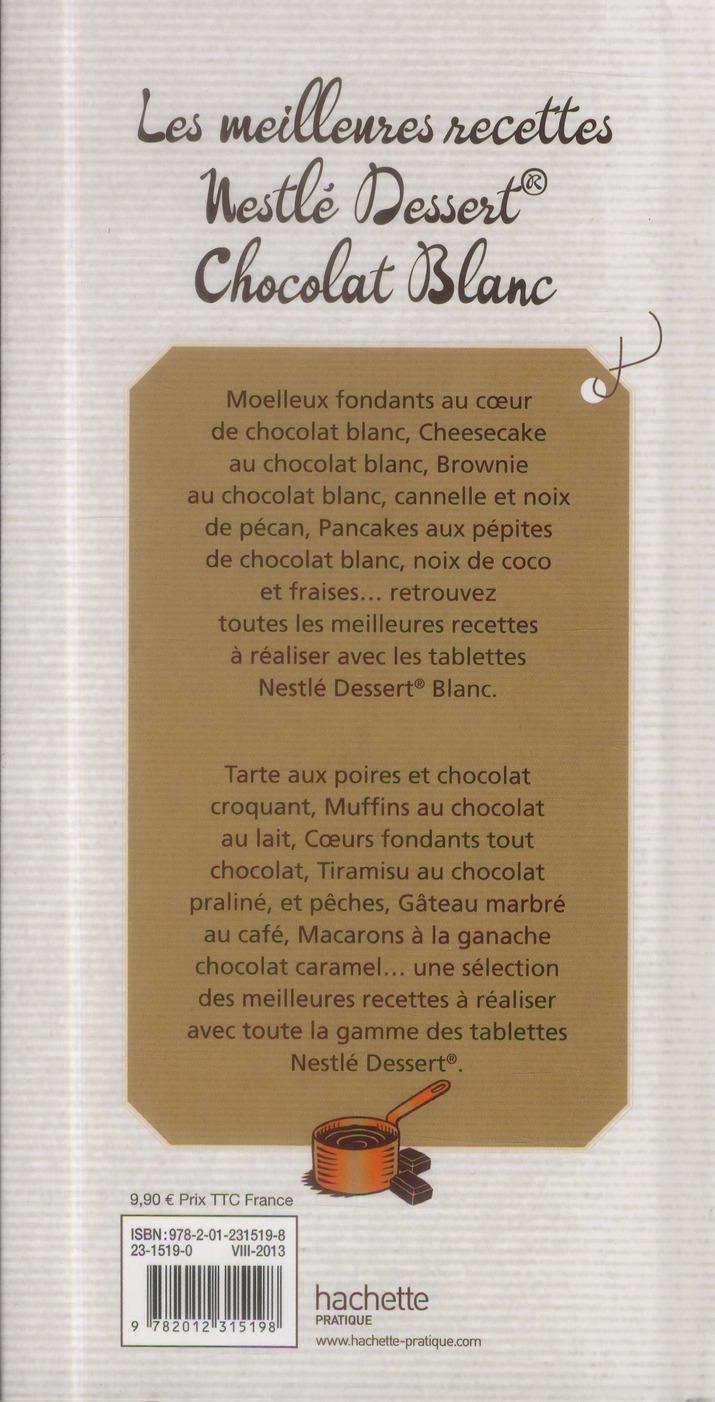 Nestlé Dessert ; chocolat blanc ; les meilleures recettes