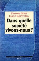 Vente Livre Numérique : Dans quelle société vivons-nous ?  - Danilo Martuccelli - François DUBET