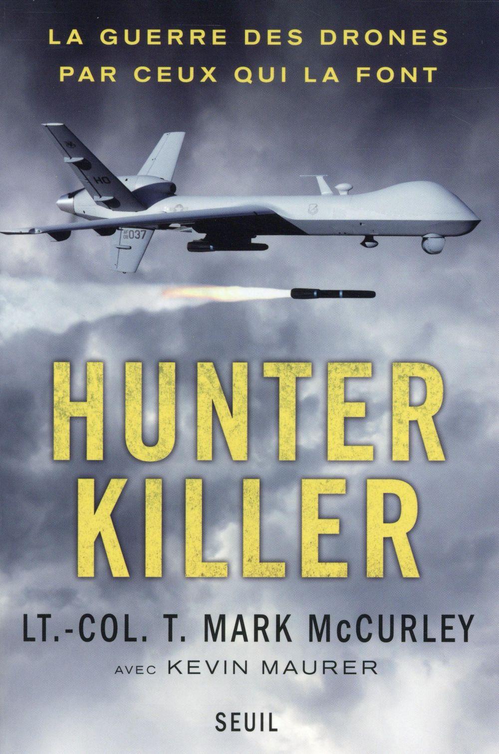 Hunter killer ; la guerre des drones par ceux qui la font