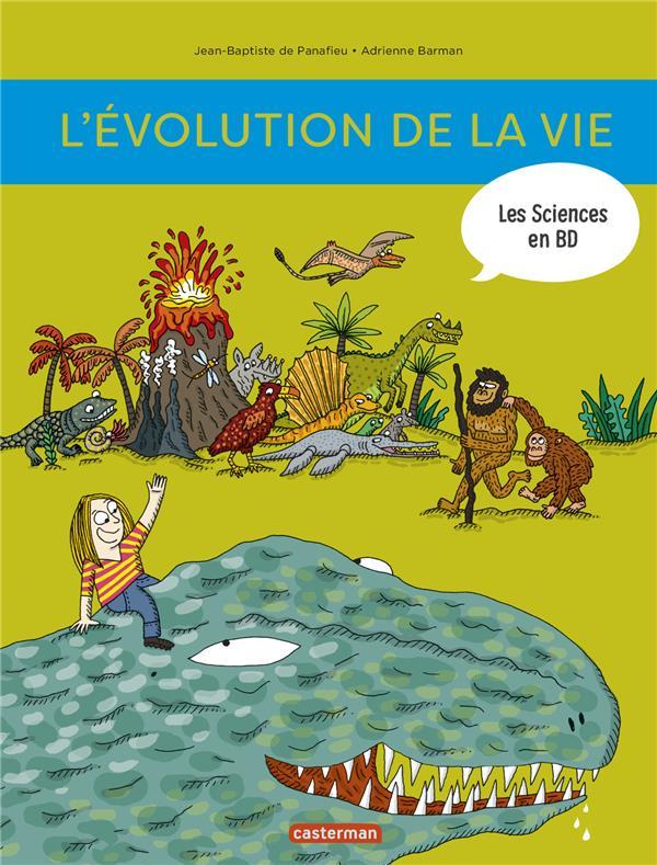 L'histoire de la vie en BD ; l'évolution de la naissance de la terre à nos jours