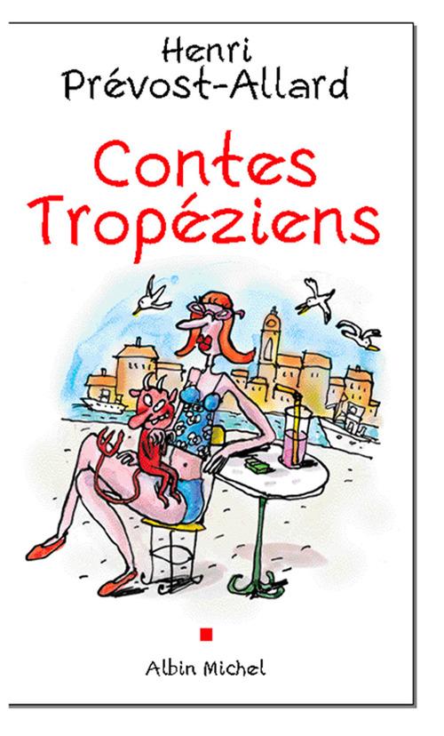 Contes tropéziens  - Henri Prévost-Allard