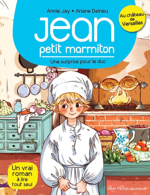 Jean, petit marmiton T.1 ; une surprise pour le duc