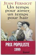 Un temps pour aimer, un temps pour haïr  - Jean Ferniot