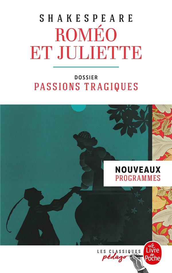 Roméo et Juliette ; dossier thématique : passions tragiques