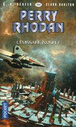 Perry Rhodan - cycle 16 ; l'armada infinie T.13 ; l'émissaire invisible