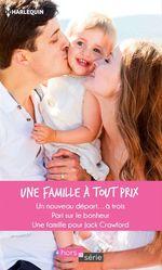 Vente Livre Numérique : Une famille à tout prix  - Marie Ferrarella - Donna Alward - Judy Christenberry