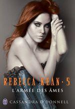 Vente Livre Numérique : Rebecca Kean (Tome 5) - L'armée des âmes  - Cassandra O'Donnell