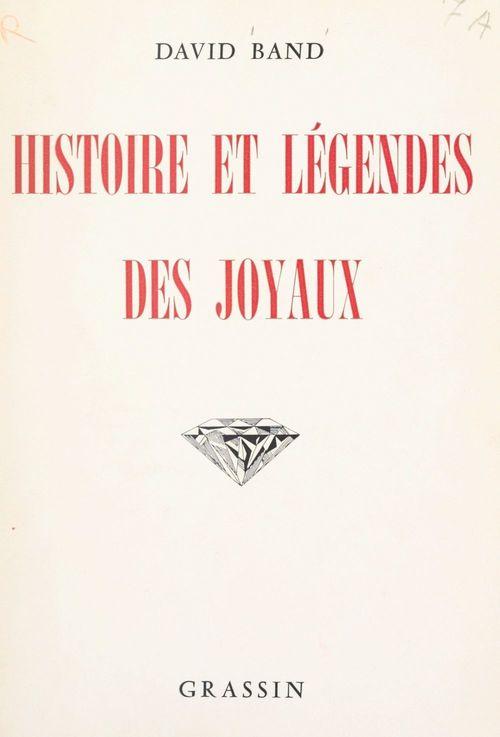 Histoire et légendes des joyaux  - David Band