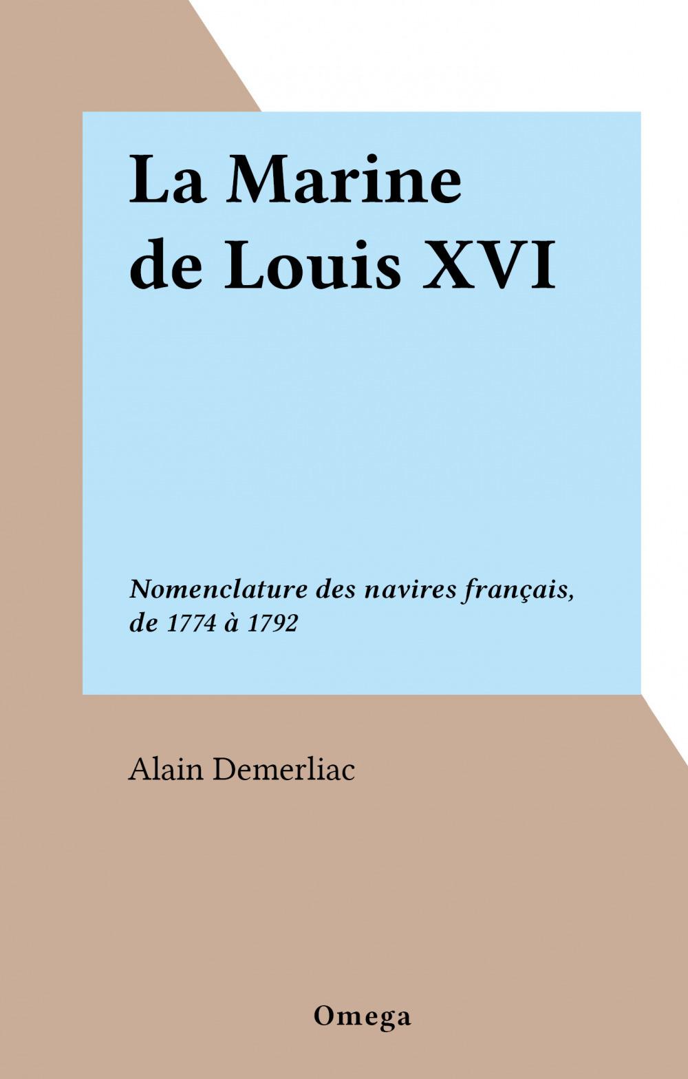 Vente EBooks : La Marine de Louis XVI  - Alain Demerliac