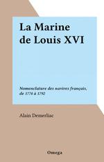 La Marine de Louis XVI  - Alain Demerliac