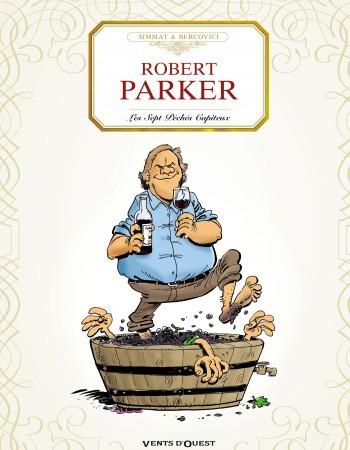 la trilogie bordelaise t.1 ; Robert Parker, les sept péchés capiteux