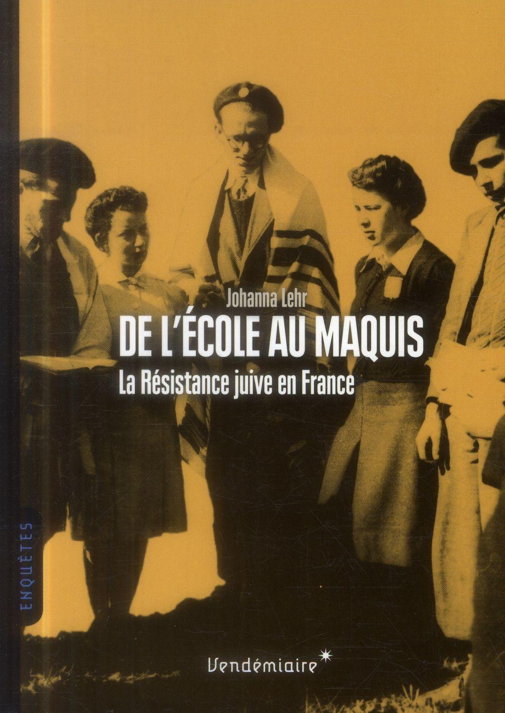 De l'école au maquis ; la résistance juive en France