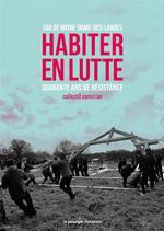 Couverture de Habiter en lutte ; zad de notre-dame-des-landes, 40 ans de résistance