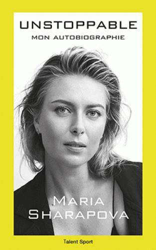 Maria Sharapova : unstoppable