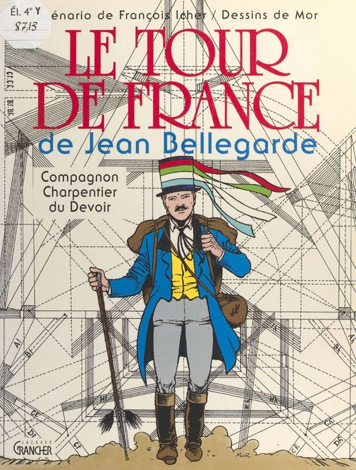 Le tour de france de jean bellegarde, compagnon charpentier du devoir