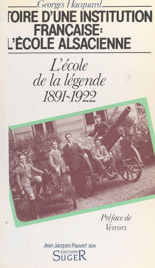 Histoire d'une institution française, l'École alsacienne (2). L'École de la légende