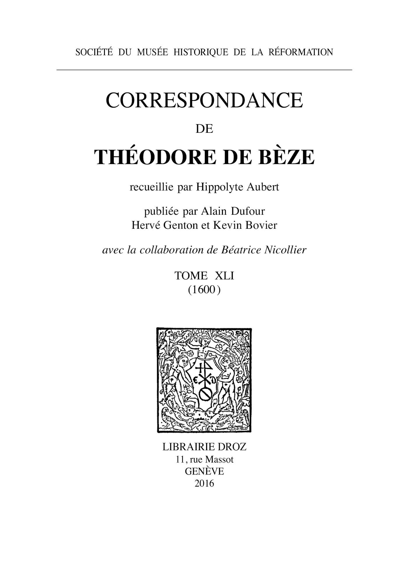 correspondance de theodore de beze. tome xli (1600)
