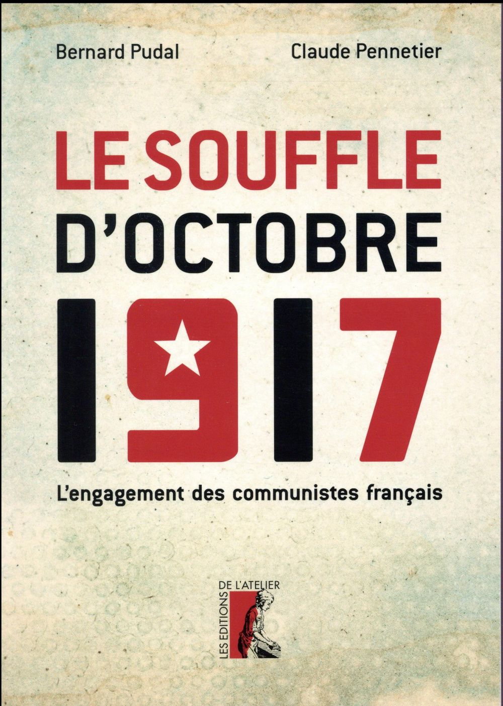 Le souffle d'octobre 1917 ; pourquoi ont-ils cru au communisme ?