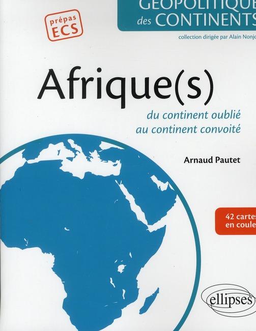 Afrique(s) ; du continent oublie au continent convoité