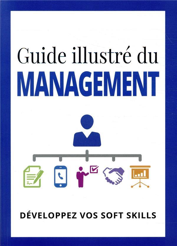 Guide illustré du management ; développez vos soft skills
