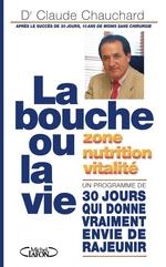 La bouche ou la vie !  - Claude Chauchard