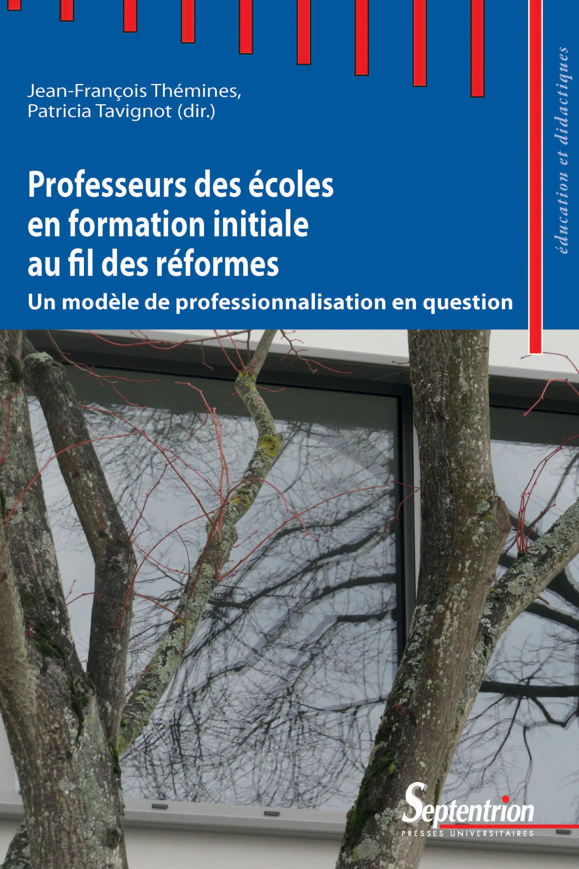 Professeurs des écoles en formation initiale au fil des réformes ; un modèle de professionnalisation en question