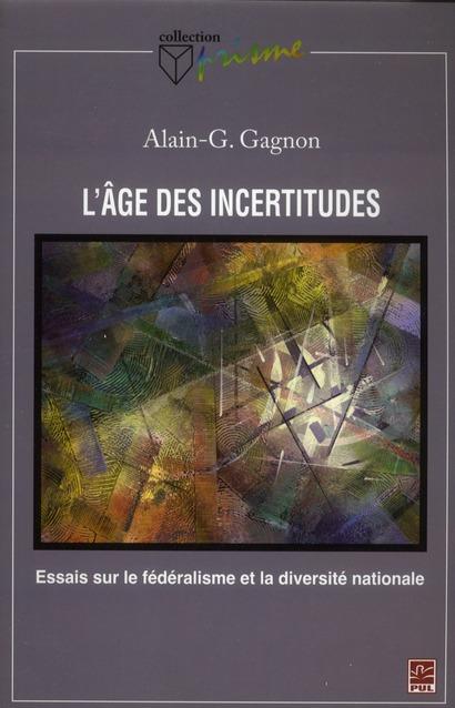 L'âge des incertitudes ; essais sur le fédéralisme et la diversité nationale