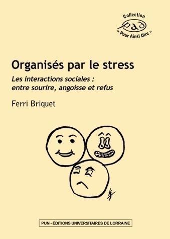 Organisés par le stress ; les interactions sociales : entre sourire, angoisse et refus