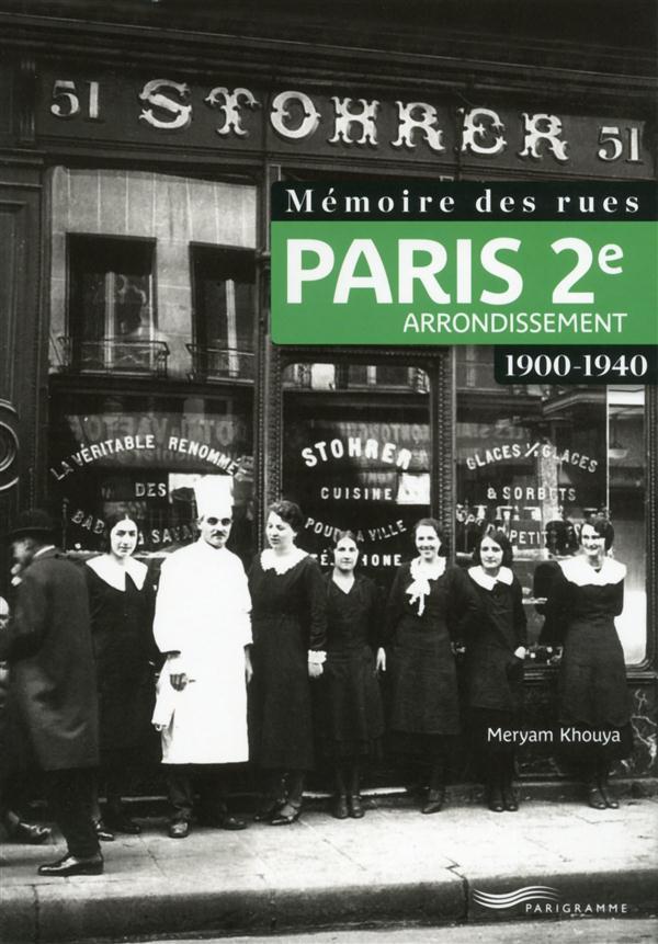 Mémoire des rues ; Paris 2e arrondissement ; 1900-1940