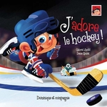 Vente EBooks : J'adore le hockey !  - Gabriel Anctil
