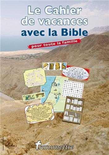 LE CAHIER DE VACANCES AVEC LA BIBLE POUR TOUTE LA FAMILLE