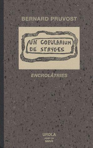 Un copularium de stryges ; encrolâtries