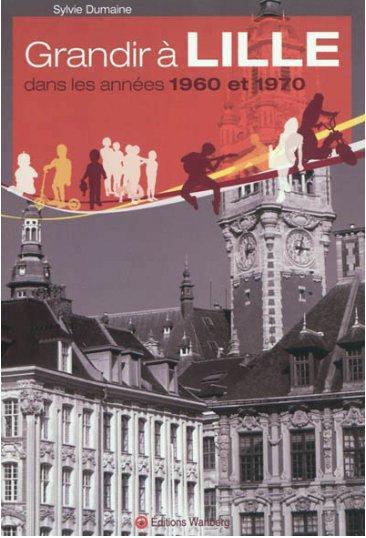 Grandir à Lille ; dans les années 1960 et 1970