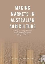 Making Markets in Australian Agriculture  - Patrick O'Keeffe