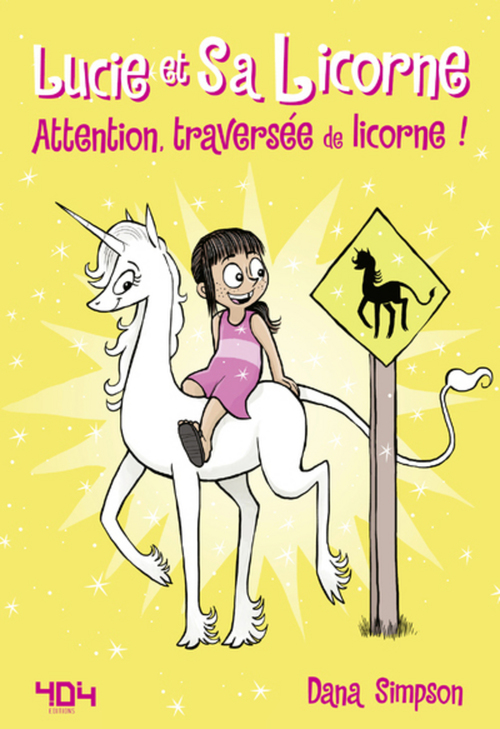 Lucie et sa licorne T.5 ; attention, traversée de licorne !