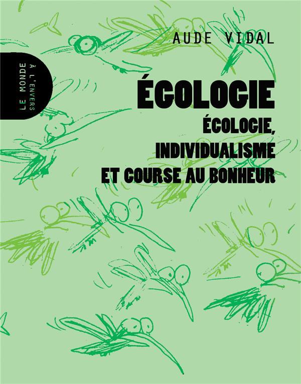 égologie ; écologie, individualisme et course au bonheur