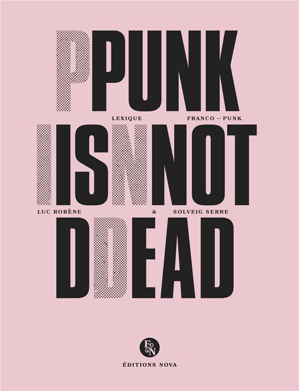 PUNK IS NOT DEAD - LEXIQUE FRANCO-PUNK