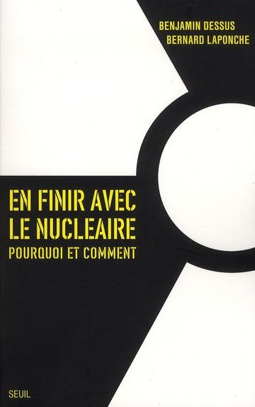 En finir avec le nucléaire ; pourquoi et comment