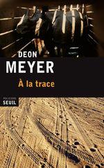 Vente Livre Numérique : À la trace  - Deon Meyer