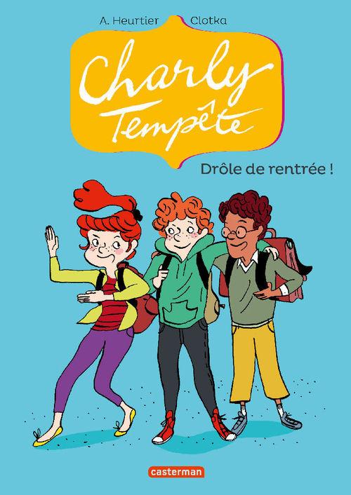 Charly Tempête t.2 ; drôle de rentrée!