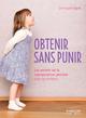 Obtenir sans punir  - Christophe Carre