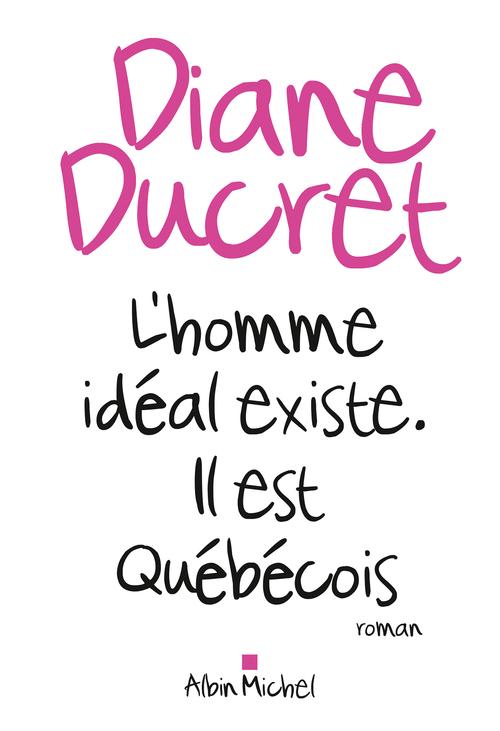 L'homme idéal existe ; il est québécois