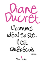 Vente EBooks : L'Homme idéal existe. Il est québécois  - Diane Ducret